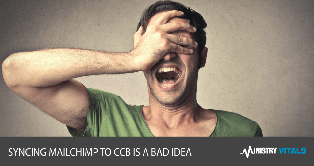 Why 2 way sync between MailChimp and CCB is a BAD idea